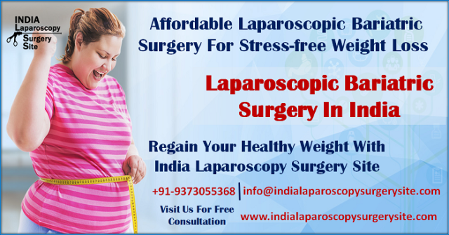 Affordable Laparoscopic Bariatric surgery for Stress-free weight loss